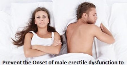Prevent the Onset of male erectile dysfunction to Last Longer in Bed
